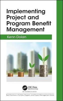 Implementing Project and Program Benefit Management by Kenn Dolan image