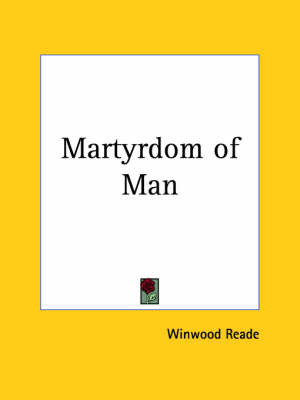 The Martrydom of Man (1923) by Winwood Reade image