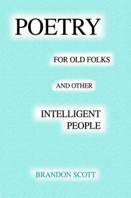 Poetry for Old Folks and Other Intelligent People by Brandon Scott image