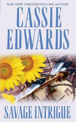 Savage Intrigue by Cassie Edwards image