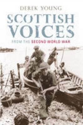 Scottish Voices from the Second World War by Derek Young image
