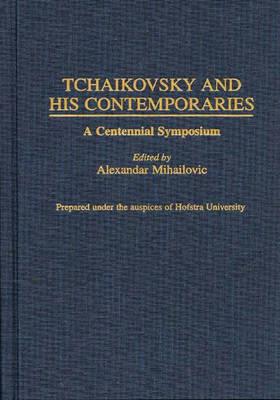 Tchaikovsky and His Contemporaries by Alexandar Mihailovic