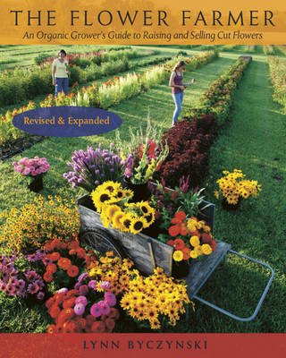 The Flower Farmer by Lynn Byczynski