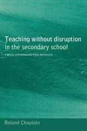 Teaching without Disruption in the Secondary School image