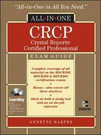 CRCP Crystal Reports Certified Professional All-in-one by Annette Harper image