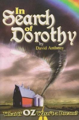 In Search of Dorothy by David Anthony
