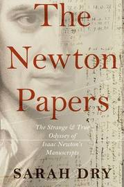 The Newton Papers by Sarah Dry