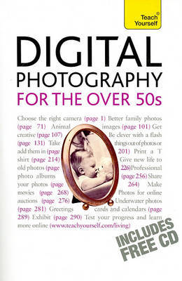 Improve Your Digital Photography for the Over 50s: A Teach Yourself Guide by Cope Peter
