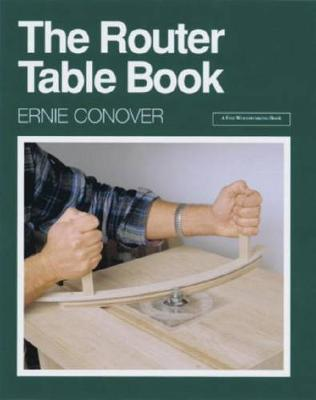 The Router Table Book by Ernie Conover image