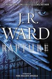 Rapture: A Novel of the Fallen Angels by J.R. Ward