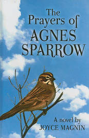 The Prayers of Agnes Sparrow by Joyce Magnin image