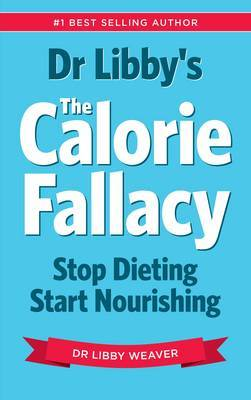 Dr Libby's the Calorie Fallacy by Libby Weaver image