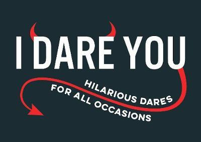 I Dare You by Summersdale