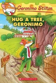 Geronimo Stilton #69: Hug a Tree, Geronimo by Geronimo Stilton