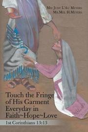 Touch the Fringe of His Garment Everyday in Faith Hope Love by Miz Judy L'Au Meyers image