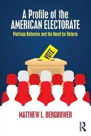 A Profile of the American Electorate by Matthew L. Bergbower