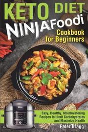 KETO DIET Ninja Foodi Cookbook for Beginners by Peter Bragg