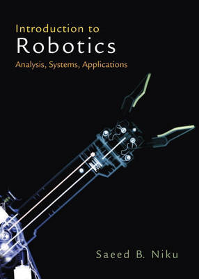 Introduction to Robotics: Analysis, Systems, Applications by Saeed B. Niku image
