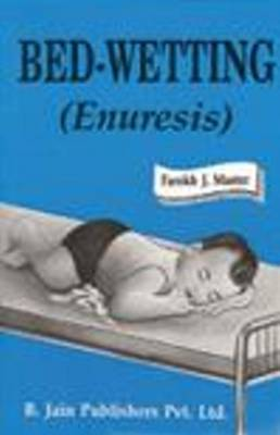 Bed Wetting (Enuresis) by Master Farokh Jamshed