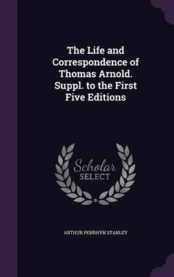 The Life and Correspondence of Thomas Arnold. Suppl. to the First Five Editions by Arthur Penrhyn Stanley image