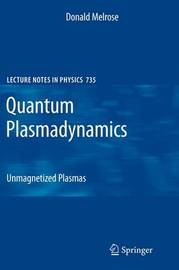 Quantum Plasmadynamics by Donald Melrose