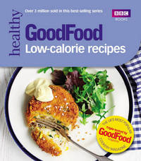 Good Food: Low-calorie Recipes by Good Food Guides
