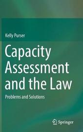 Capacity Assessment and the Law by Kelly Purser