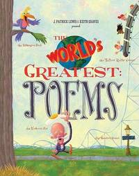 Worlds Greatest Poems by J.Patrick Lewis