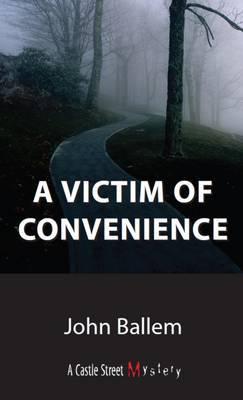 Victim of Convenience by John Ballem image