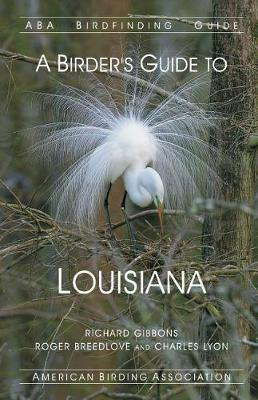 A Birder's Guide to Louisiana by Richard Gibbons