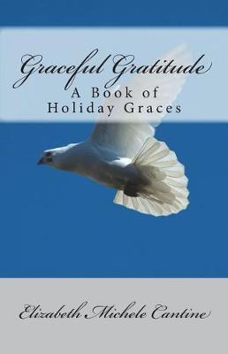 Graceful Gratitude by Elizabeth Michele Cantine
