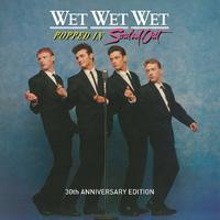 Popped in Souled out 30th Anniversary by WET WET WET BOX SET