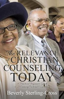 The Relevance of Christian Counseling Today by Beverly Sterling-Cross image