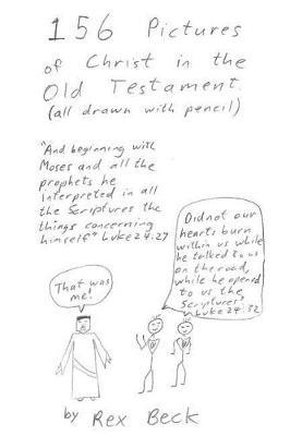 156 Pictures of Christ in the Old Testament by Rex Beck