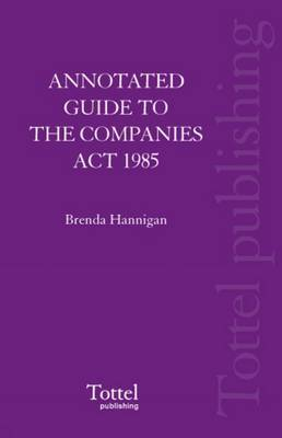 Annotated Guide to the Companies Act 1985 by Brenda Hannigan image