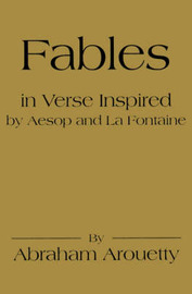 Fables in Verse Inspired by Aesop and La Fontaine by Abraham Arouetty image