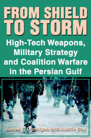 From Shield to Storm by James F. Dunnigan