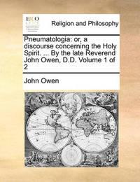 Pneumatologia by John Owen