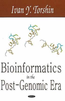 Bioinformatics in the Post-Genomic Era by Ivan Y. Torshin