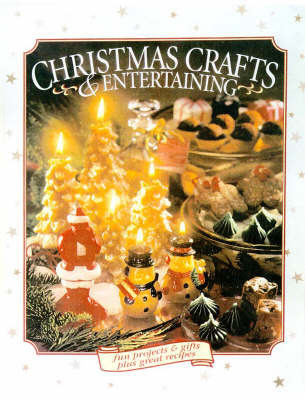 Christmas Crafts and Entertaining by Creative Publishing International