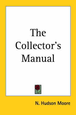 The Collector's Manual by N Hudson Moore