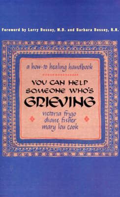 You Can Help Someone Who's Grieving by Victoria Frigo