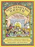 Nourishing Broth: An Old-Fashioned Remedy for the Modern World by Sally Fallon Morell