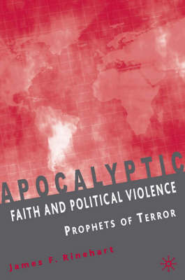 Apocalyptic Faith and Political Violence by James F. Rinehart