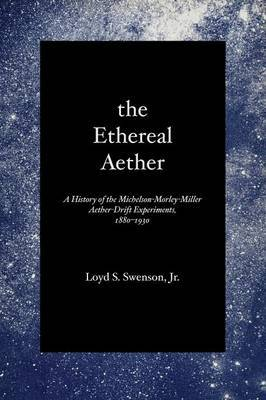 The Ethereal Aether by Loyd S. Jr. Swenson