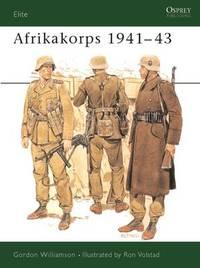 Afrika Korps, 1941-43 by Gordon Williamson