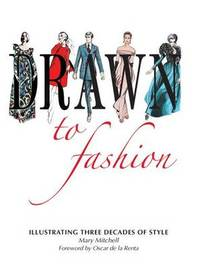 Drawn to Fashion by Mary Mitchell