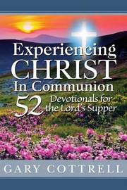 Experiencing Christ in Communion by Gary Cottrell