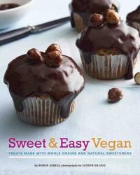 Sweet & Easy Vegan by Robin Asbell