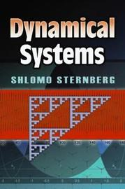 Dynamical Systems by Shlomo Sternberg